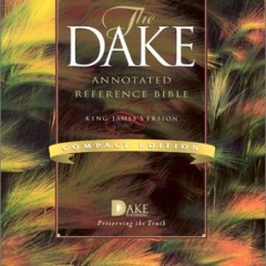 Dake's Annotated Reference Bible Review