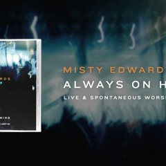 What Only You Can Do Misty Edwards Lyrics Chords Biblebro